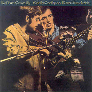 But Two Came By. Martin Carthy and Dave Swarbrick