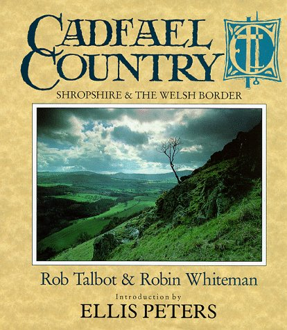 Cadfael Country : Shropshire and the Welsh Border